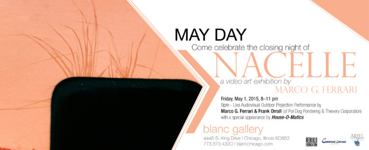 Nacelle: a video art exhibition by Marco G. Ferrari, Blanc Gallery, Chicago, IL, February 28–May 1, 2015. Invite.