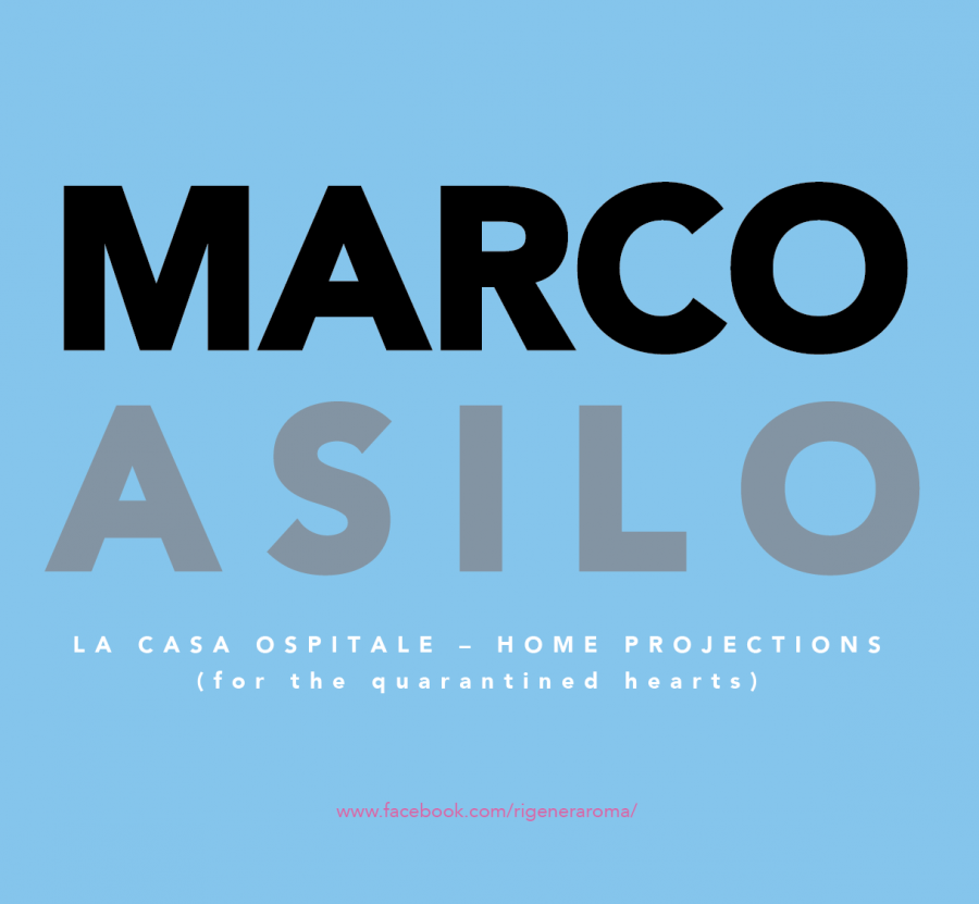 Marco Asilo: La Casa Ospitale – Home Projections (for the quarantined hearts)