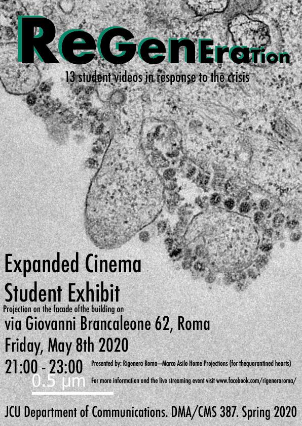 rigenera-marcoasilo-quarantinehearts-homeprojections-20200508-marcogferrari-home-rome-groupscreenings-n08-rigeneration-exapnded-cinema-class-student-projection-dma387-johncabotuniversity-poster